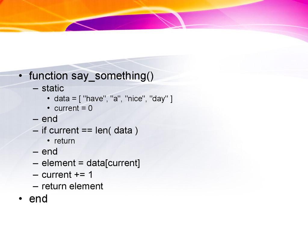 • function say_something() – static • data = [ ...