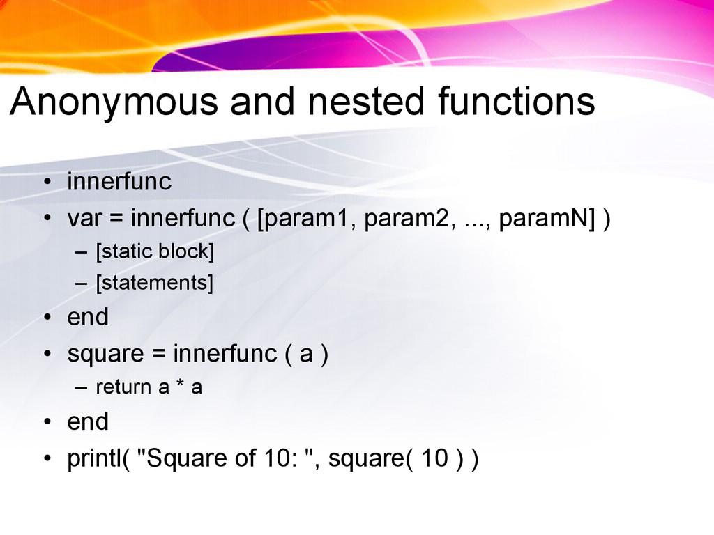 Anonymous and nested functions • innerfunc • va...