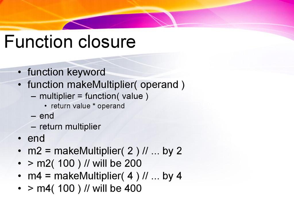 Function closure • function keyword • function ...