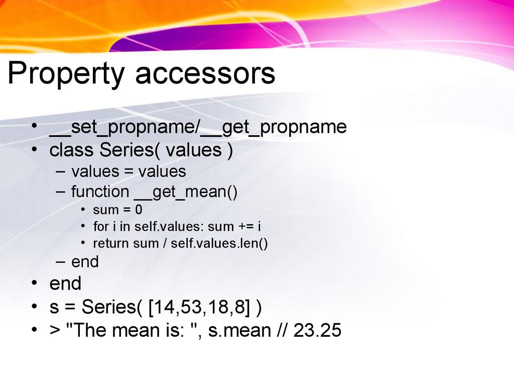 Property accessors • __set_propname/__get_propn...