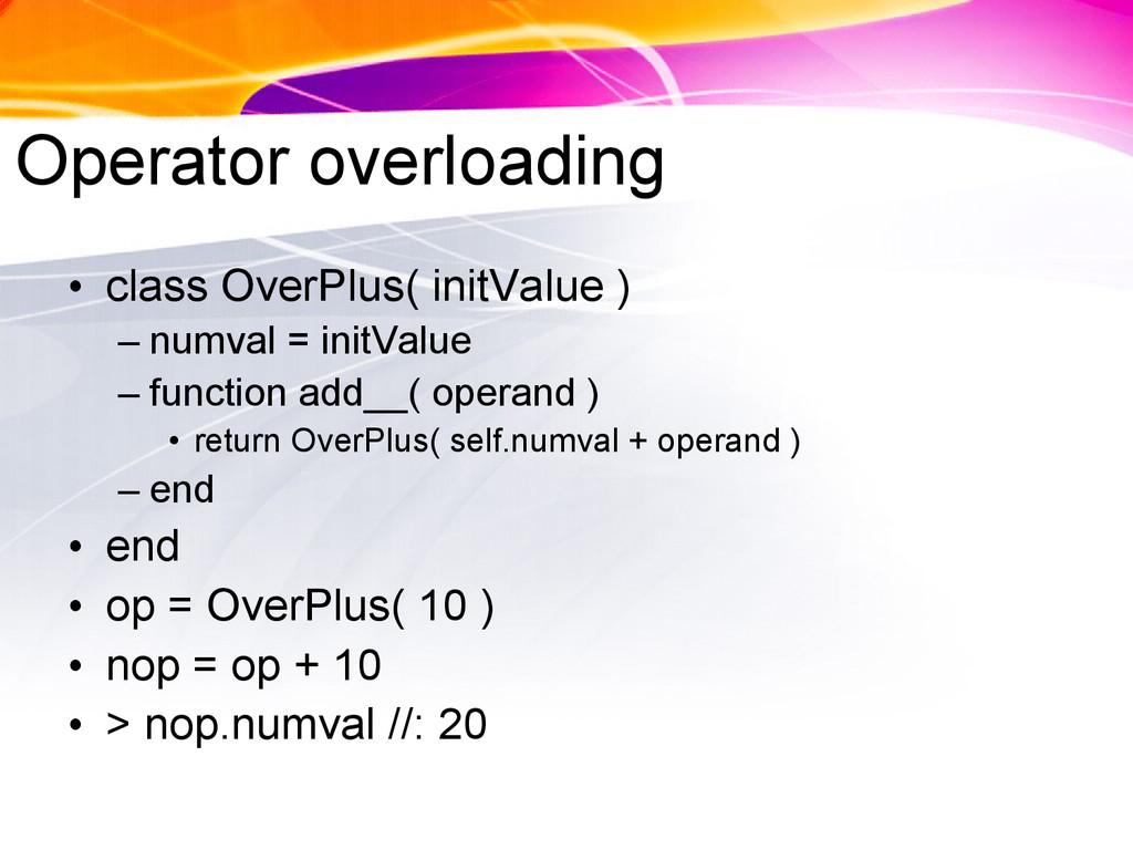 Operator overloading • class OverPlus( initValu...