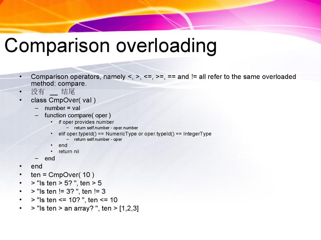 Comparison overloading • Comparison operators, ...