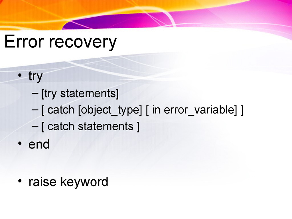 Error recovery • try – [try statements] – [ cat...