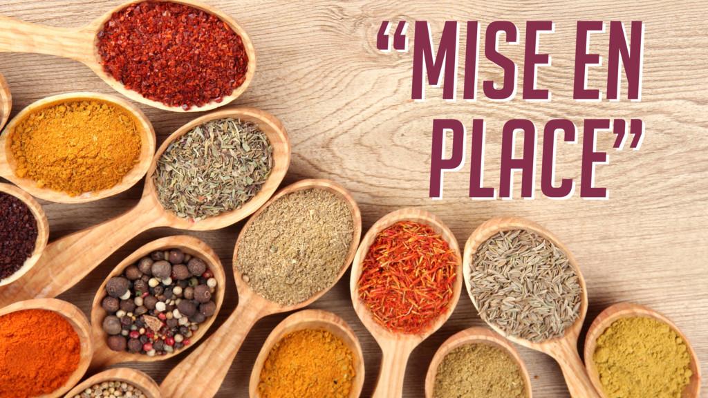 """""""Mise en place"""" """"Mise en place"""""""