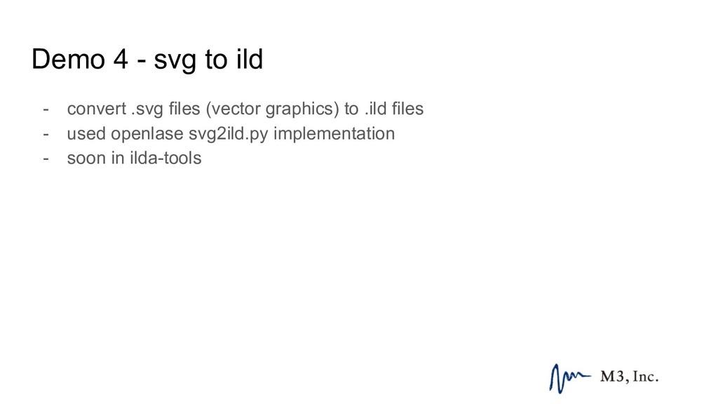 Demo 4 - svg to ild - convert .svg files (vecto...