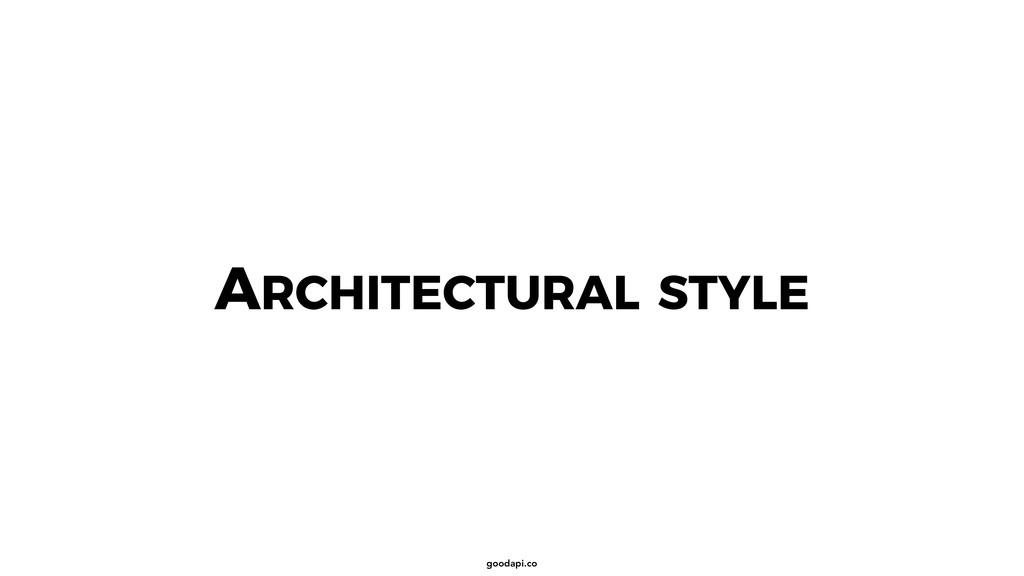goodapi.co ARCHITECTURAL STYLE