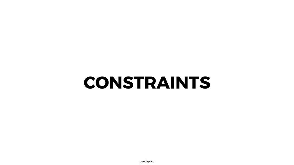 goodapi.co CONSTRAINTS