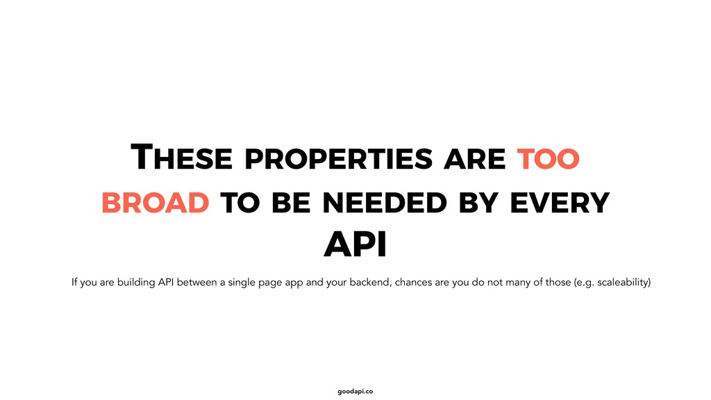 goodapi.co THESE PROPERTIES ARE TOO BROAD TO BE...