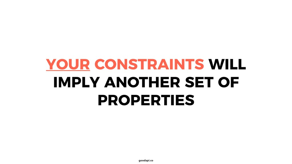 goodapi.co YOUR CONSTRAINTS WILL IMPLY ANOTHER ...