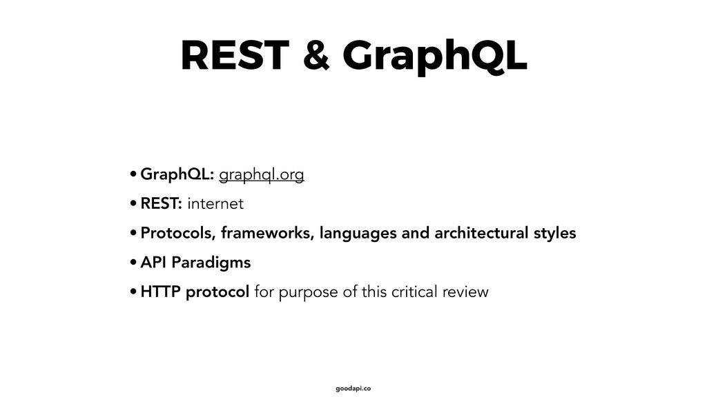 goodapi.co REST & GraphQL • GraphQL: graphql.or...