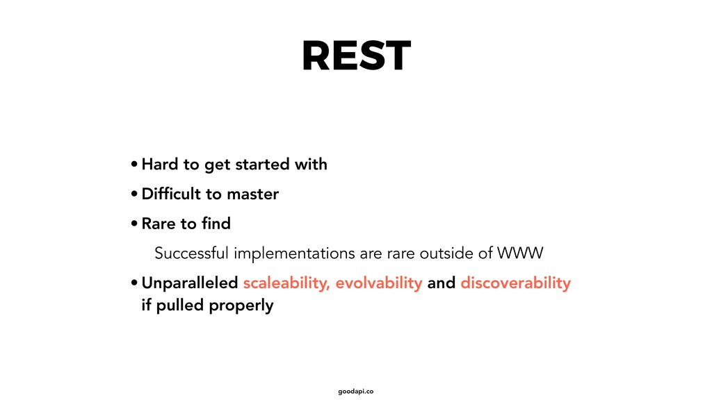 goodapi.co REST • Hard to get started with • Di...