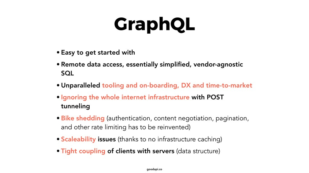 goodapi.co GraphQL • Easy to get started with •...