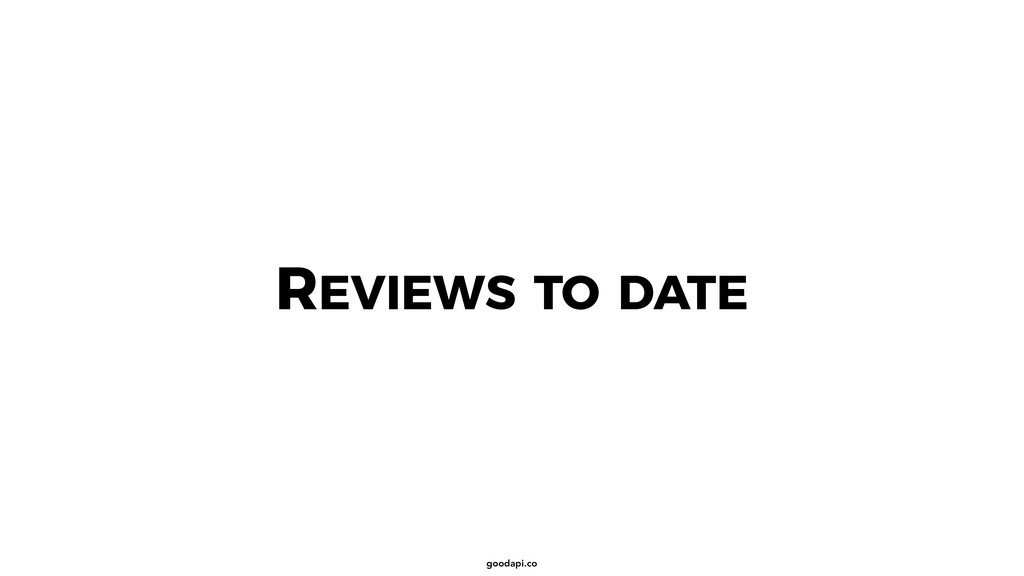 goodapi.co REVIEWS TO DATE