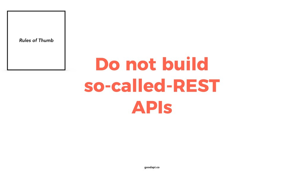 goodapi.co Do not build so-called-REST APIs Rul...