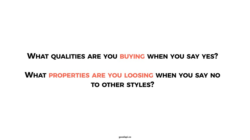 goodapi.co WHAT QUALITIES ARE YOU BUYING WHEN Y...