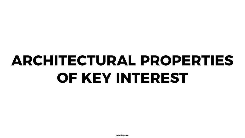 goodapi.co ARCHITECTURAL PROPERTIES OF KEY INTE...