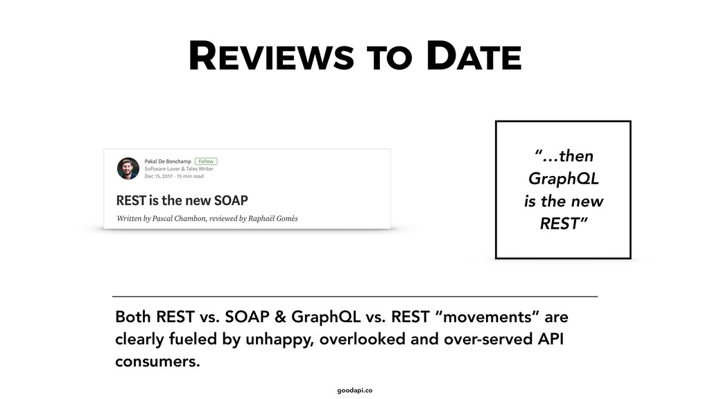 """goodapi.co REVIEWS TO DATE """"…then GraphQL is th..."""