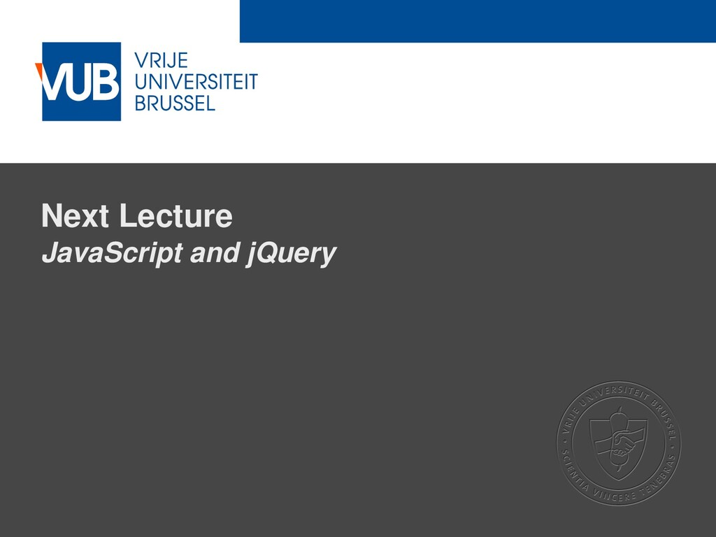 2 December 2005 Next Lecture JavaScript and jQu...