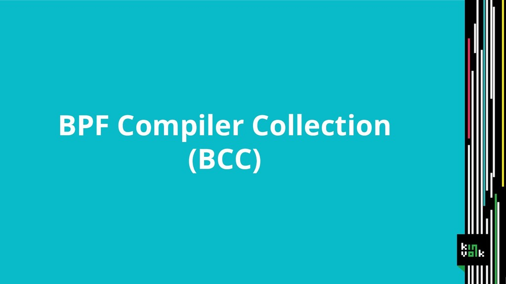 BPF Compiler Collection (BCC)