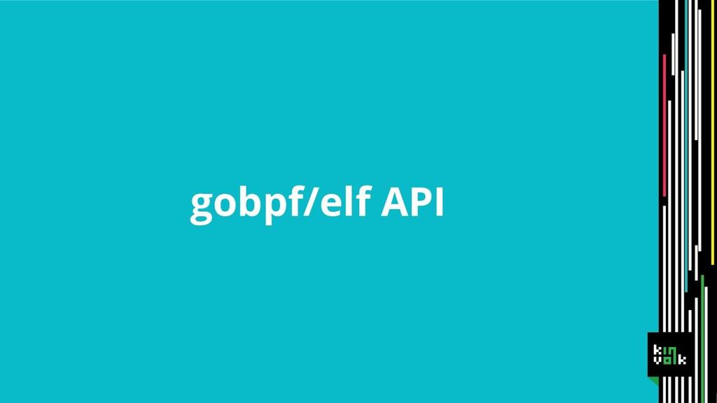 gobpf/elf API