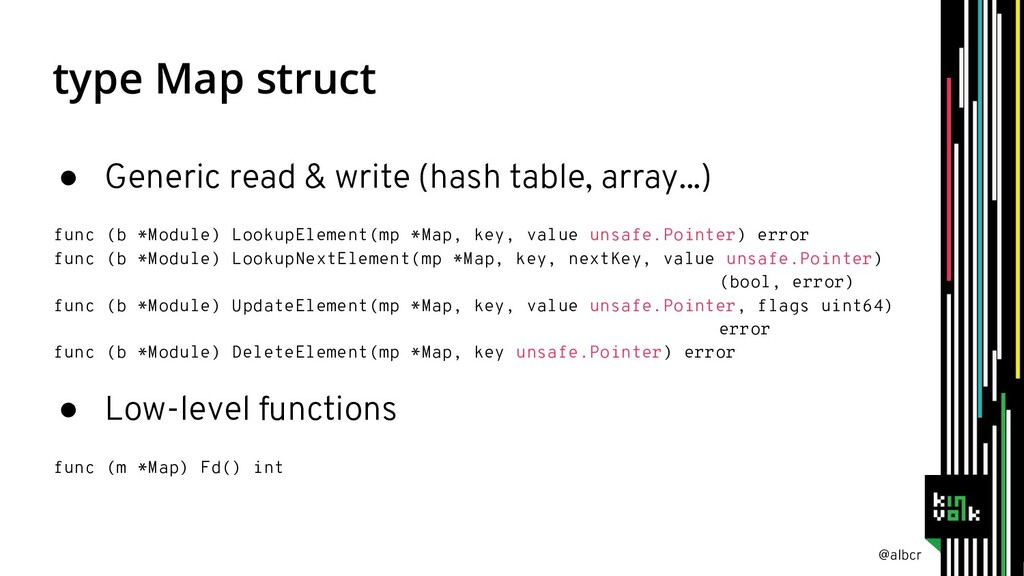 @albcr type Map struct ● Generic read & write (...