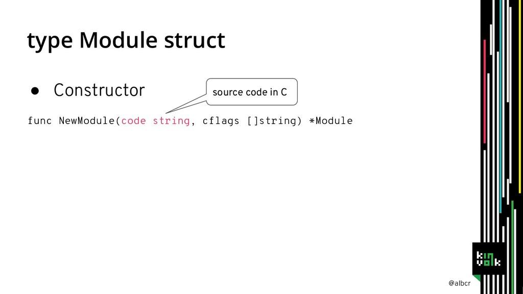 @albcr type Module struct ● Constructor func Ne...