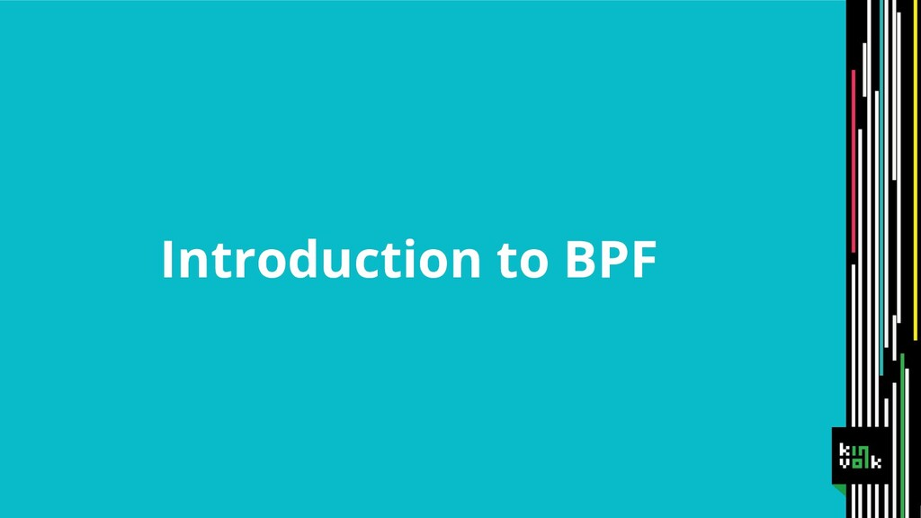 Introduction to BPF