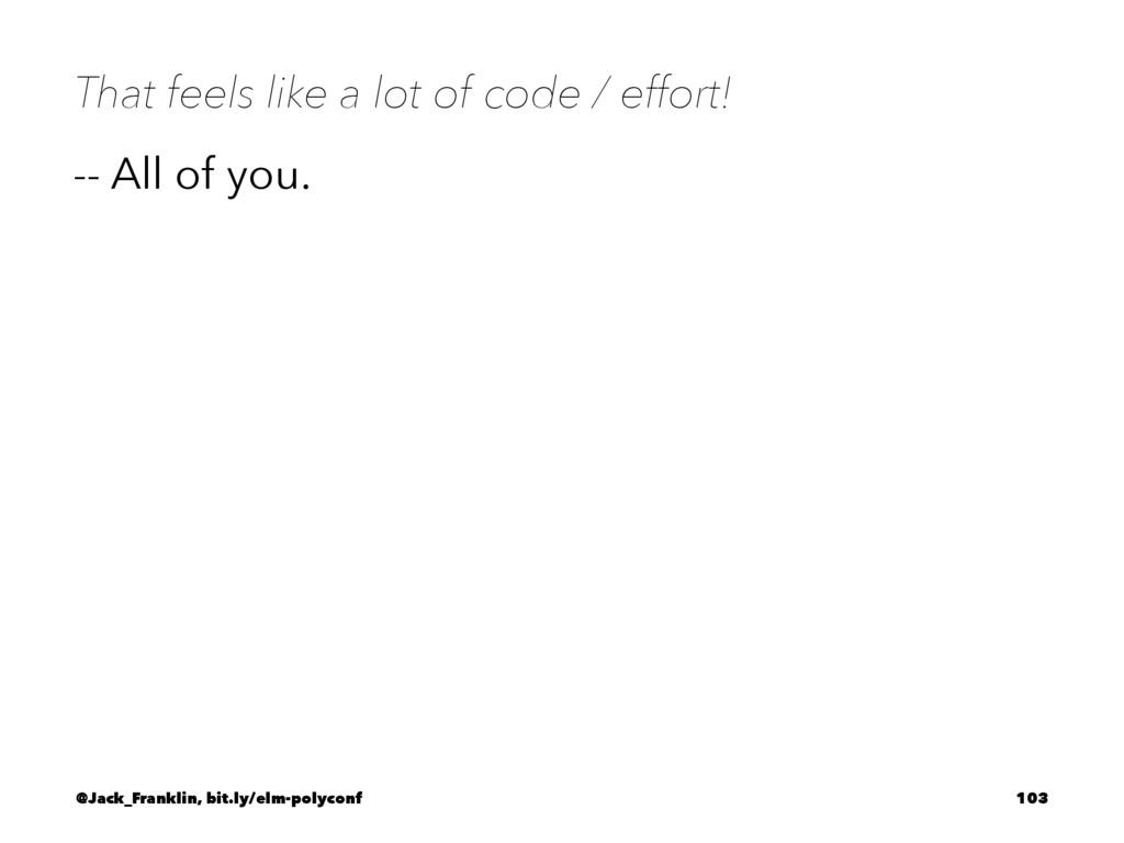 That feels like a lot of code / effort! -- All ...