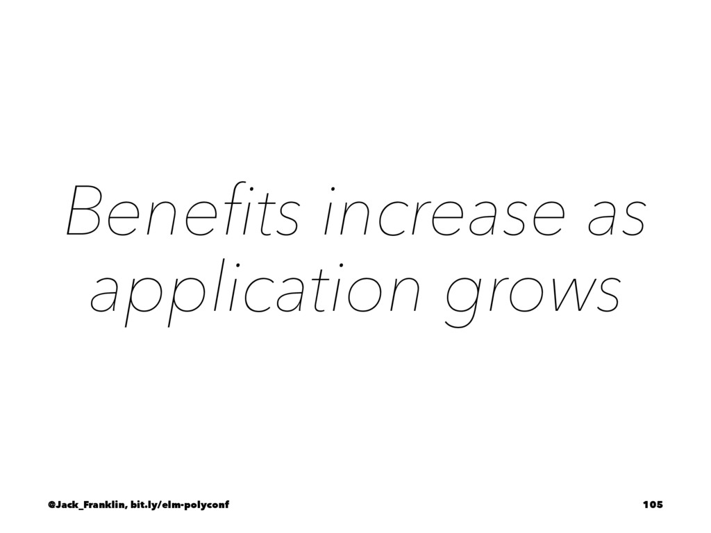 Benefits increase as application grows @Jack_Fra...