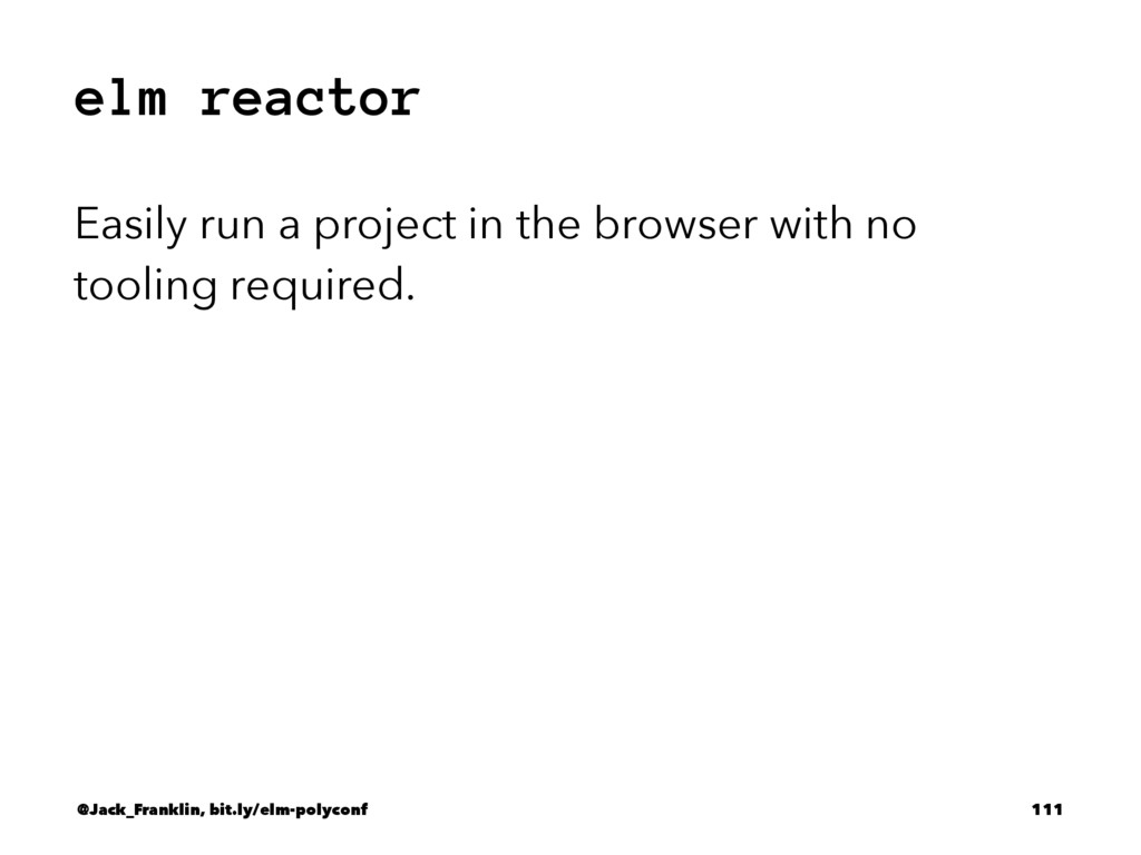 elm reactor Easily run a project in the browser...