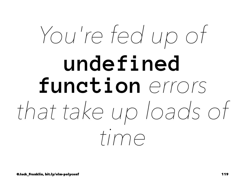 You're fed up of undefined function errors that...