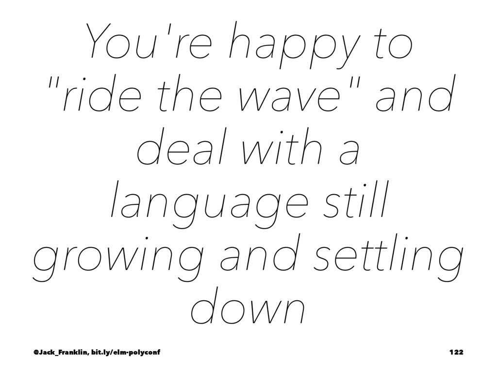 "You're happy to ""ride the wave"" and deal with a..."