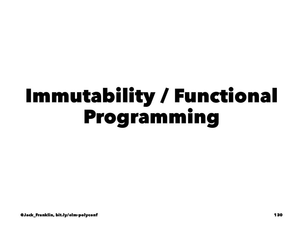 Immutability / Functional Programming @Jack_Fra...