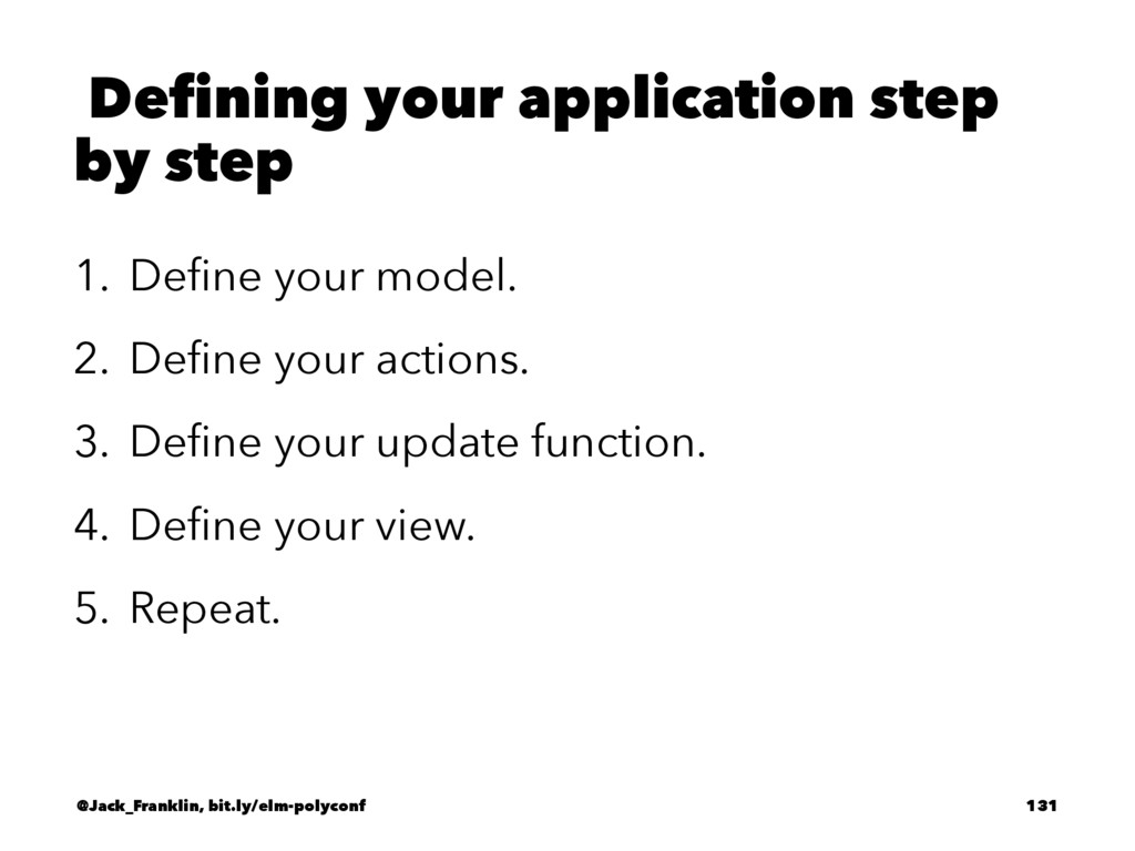 Defining your application step by step 1. Define...