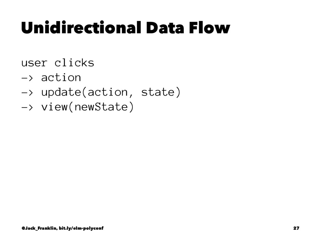 Unidirectional Data Flow user clicks -> action ...