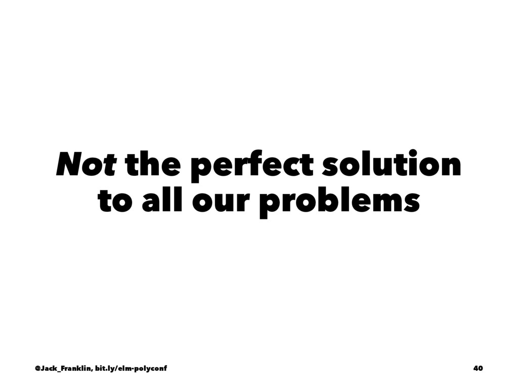 Not the perfect solution to all our problems @J...