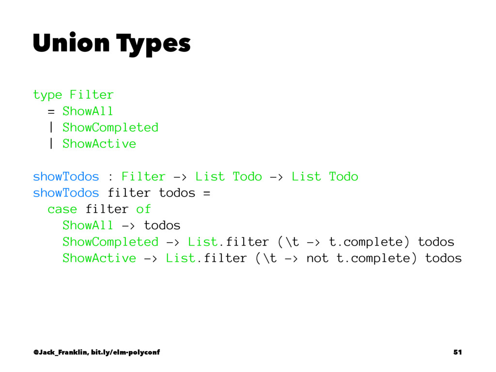 Union Types type Filter = ShowAll | ShowComplet...