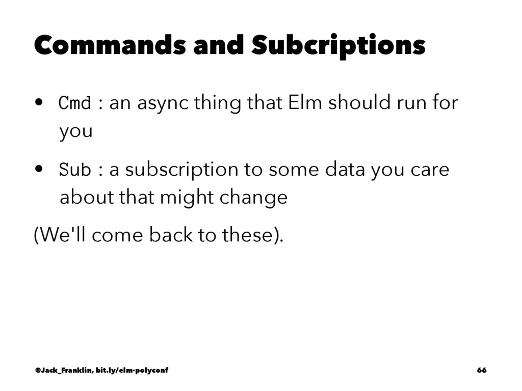 Commands and Subcriptions • Cmd : an async thin...