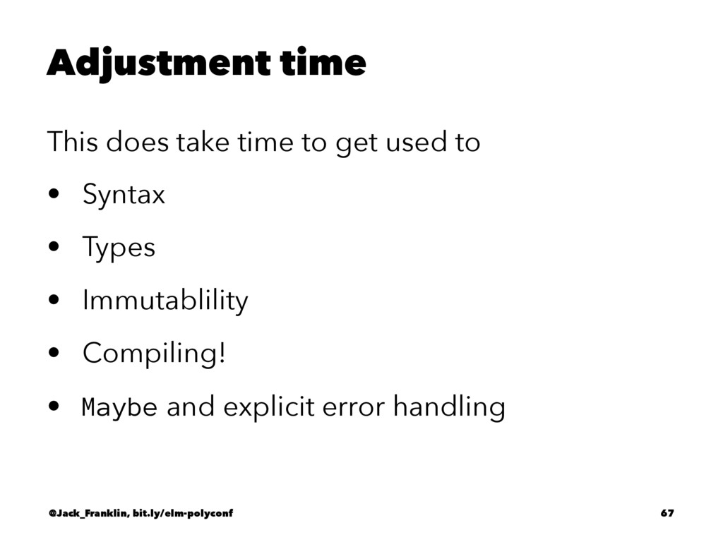 Adjustment time This does take time to get used...