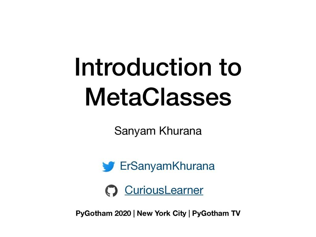 Introduction to MetaClasses Sanyam Khurana ErSa...