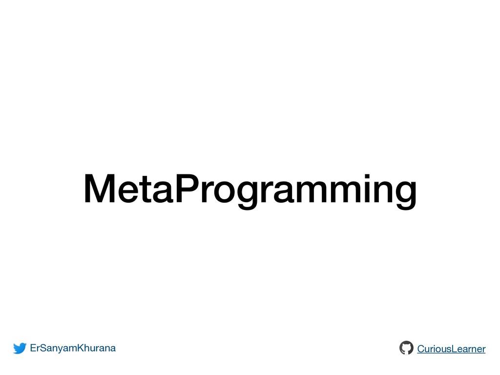 MetaProgramming ErSanyamKhurana CuriousLearner
