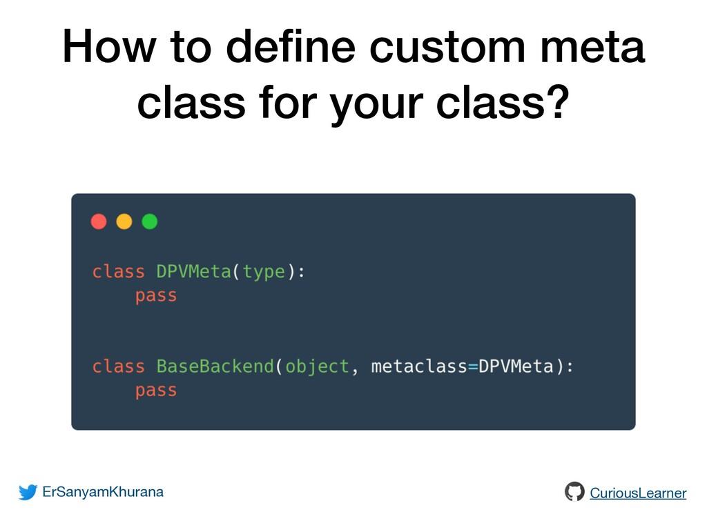 How to define custom meta class for your class? ...