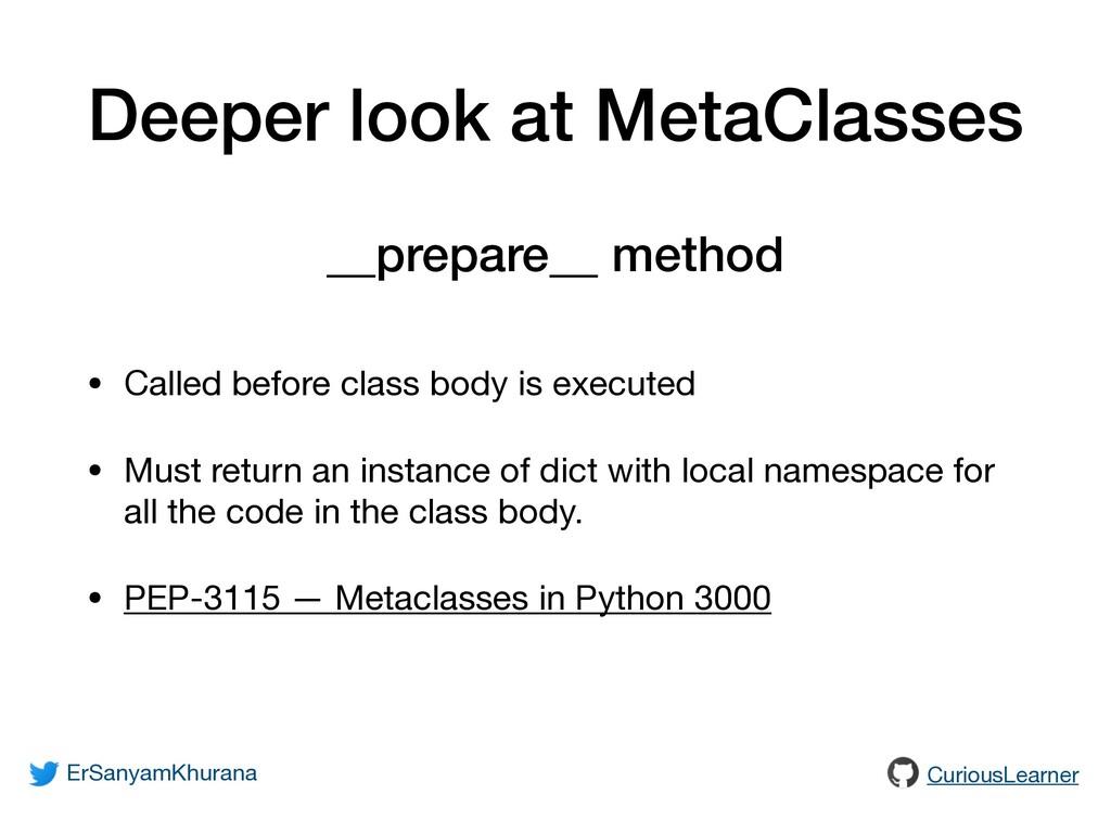 Deeper look at MetaClasses • Called before clas...