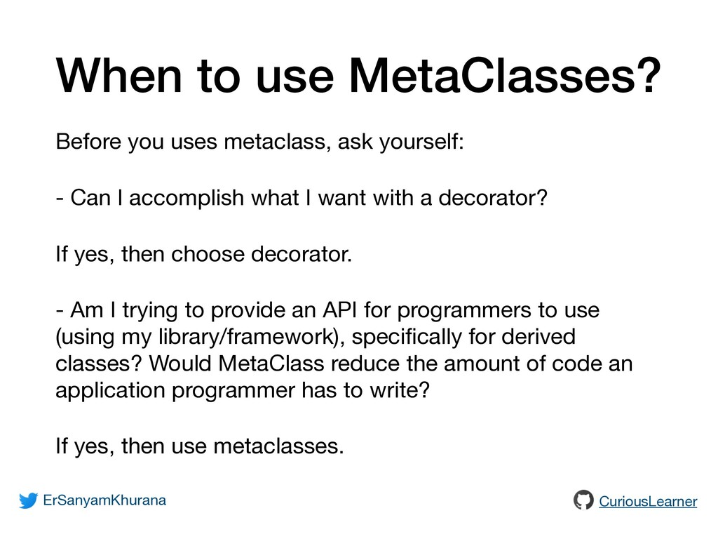 When to use MetaClasses? Before you uses metacl...