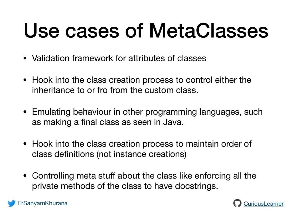 Use cases of MetaClasses • Validation framework...