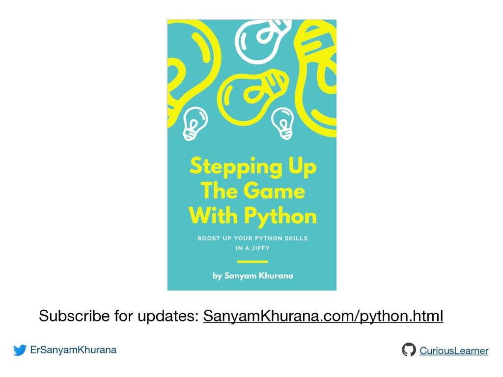 Subscribe for updates: SanyamKhurana.com/python...