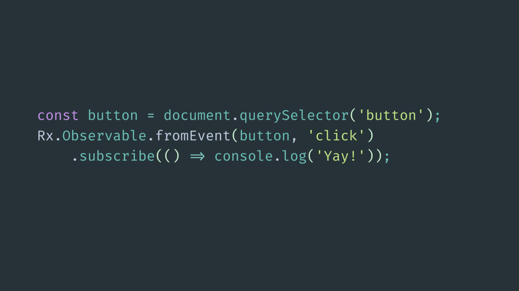 const button = document.querySelector('button')...