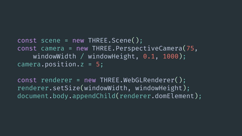 const scene = new THREE.Scene(); const camera =...