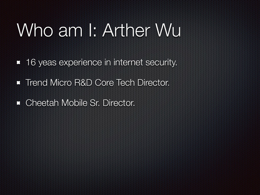Who am I: Arther Wu 16 yeas experience in inter...