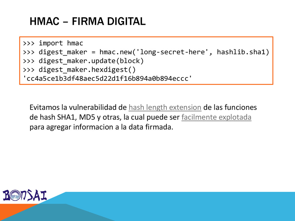HMAC – FIRMA DIGITAL >>> import hmac >>> digest...